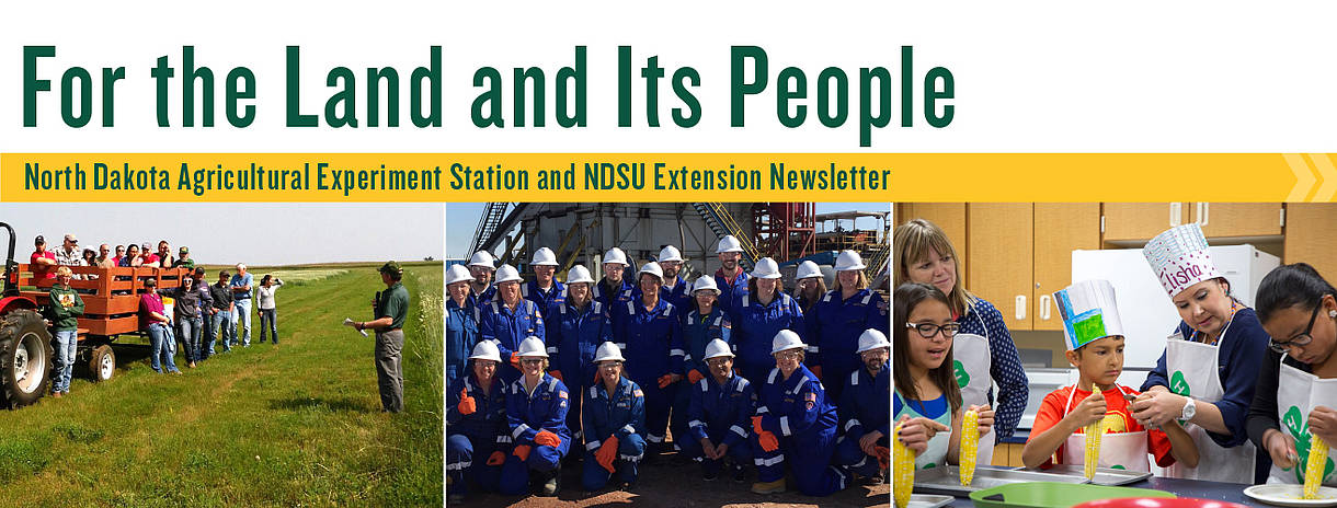 For the land and its people, the North Dakota Agricultural Experiment Station and NDSU Extension newsletter