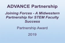 ADVANCE Partnership Joining Forces - A Midwestern Partnership for STEM Faculty Success Partnership Award 2019