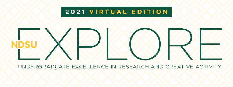 NDSU EXPLORE Showcase of Undergraduate Research and Creative Activity: 2021 Virtual Edition