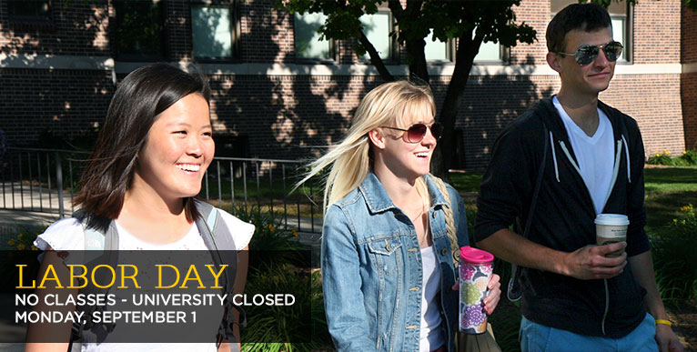 Labor Day - university closed Monday, September 1