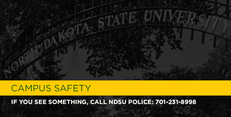 Campus Safety: If you see something call NDSU Police - 701-231-8998