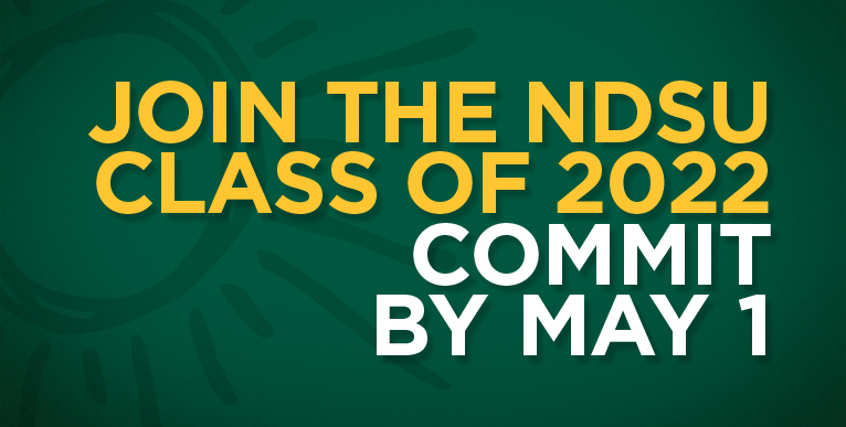 Join the NDSU Class of 2022, Commit by May 1